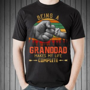 Being Granddad makes my life complete shirt