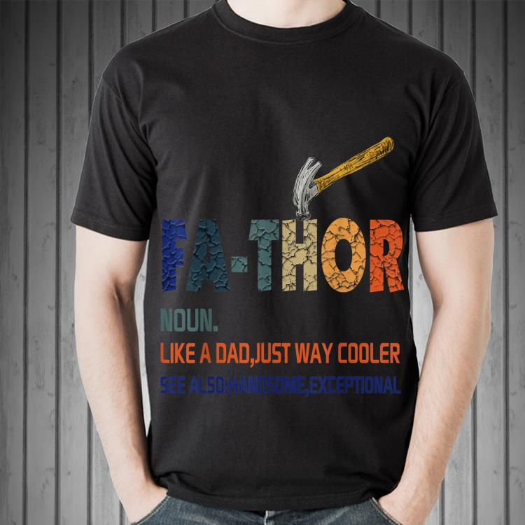 89c211a6 Claw hammer Fathor Like A Dad Just Way Cooler shirt, hoodie, sweater ...