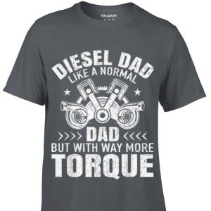 Diesel Dad Like A Normal Dad But With Way More Torque