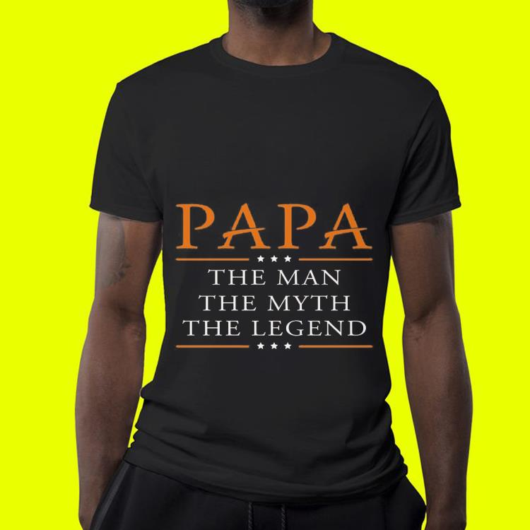Father day Papa The Man Myth Legend shirt 4 - Father day Papa The Man Myth Legend shirt