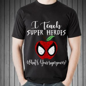 I Teacher Super Heroes Apple Sprider man what's your superpower shirt
