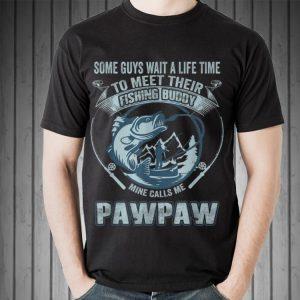 My Fishing Buddy Call Me Pawpaw shirt