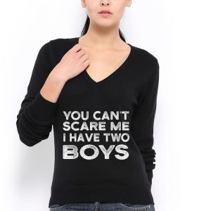 You cant scare me I have Two boys fathers day shirt 2