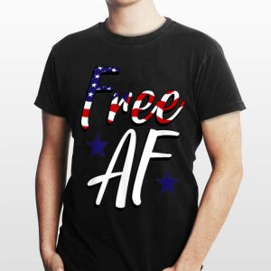 4th Of July Free Af Freedom American Flag Pride shirt