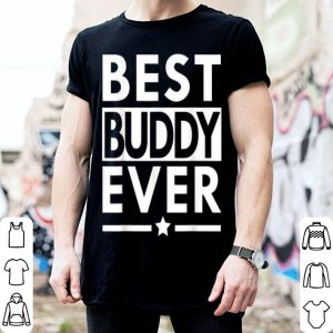 Best Buddy Ever Father Day  shirt