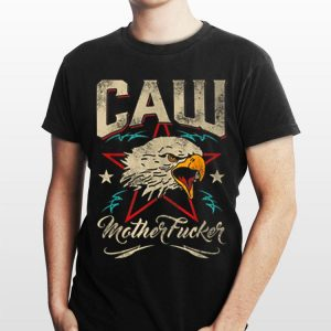 Caw Mother Fucker Eagle Star shirt
