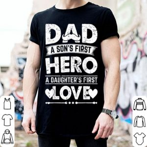 Dad Son's First Hero daughter's First Love Fathers Day shirt