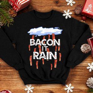 Epic Bacon it Rain shirt