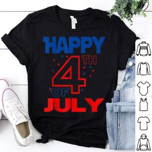 Happy 4th Of July America Patriotic Independence Day shirt
