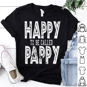 Happy To Be Called Pappy Father Day shirt