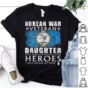 Korean War Veteran Daughter Most People Never Meet Their Heroes shirt