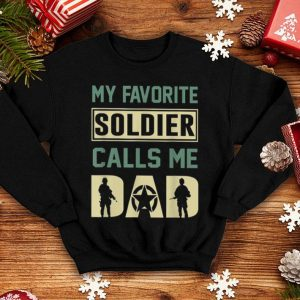 My Favorite Soldier Calls Me Dad Father Day shirt