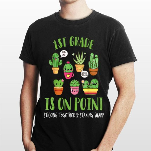 1st Grade Is On Point Sticking Together And Staying Sharp shirt