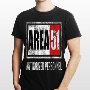 Area 51 Authorized Pesonnel shirt