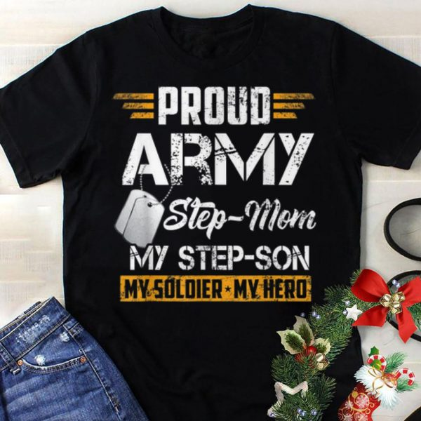 Best price Proud Army Step Mom My Step Son My Soldiere My Hero shirt