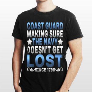 Coast Guard Making Sure Navy Doesn't Get Lost shirt