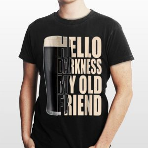 Hello Darkness My Old Friend Beer Lovers shirt