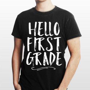 Hello First Grade 1st Back To School Student Teacher shirt