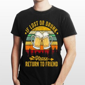 If Lost Or Drunk Please Return Drink Beer and Camping shirt
