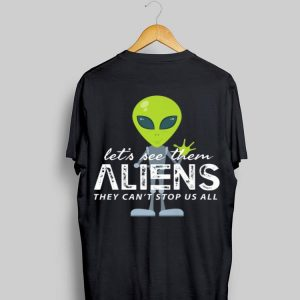 Let's See Them Aliens Storm Area 51 Event Quote Premium shirt