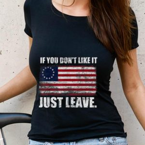 Nice Trend Betsy Ross Flag If You Don't Like It Just Leave shirt 2
