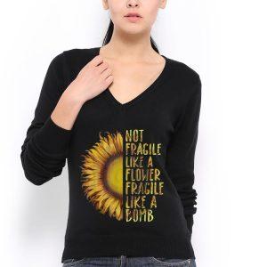 Not Fragile Like A Flower Fragile Like A Bomb Sunflower hoodie 2