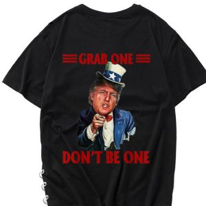 Premium Grab One Don't Be One Uncle Trump American 4th Of July Independence Day shirt