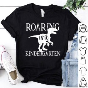 Roaring Into Kindergarten Dinosaur Dino For Kids Boys shirt