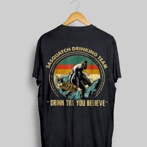Sasquatch Drinking Team Drink Till You Believe Vintage shirt