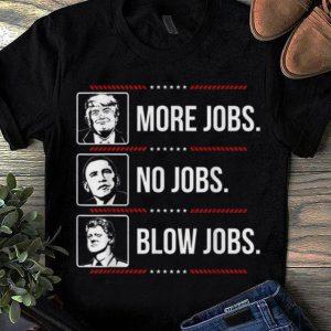 Trump More Jobs Obama No Jobs Bill Cinton Blow Jobs sweater