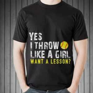 Yes I Throw Like A Girl Want A lesson Baseball sweater
