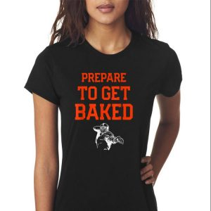 Awesome Cleveland Prepare To Get Baked Football shirt 2