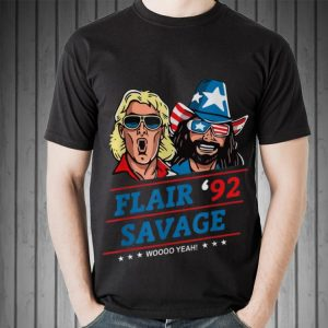 Awesome Flair 92 Savage Woo Yeah shirt