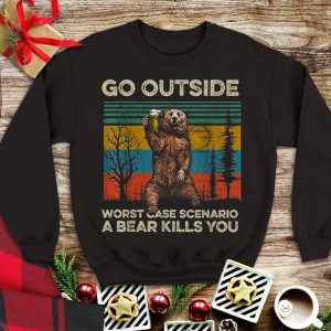 Awesome Go Outside Worst Case Scenario A Bear Kills You Vintage shirt