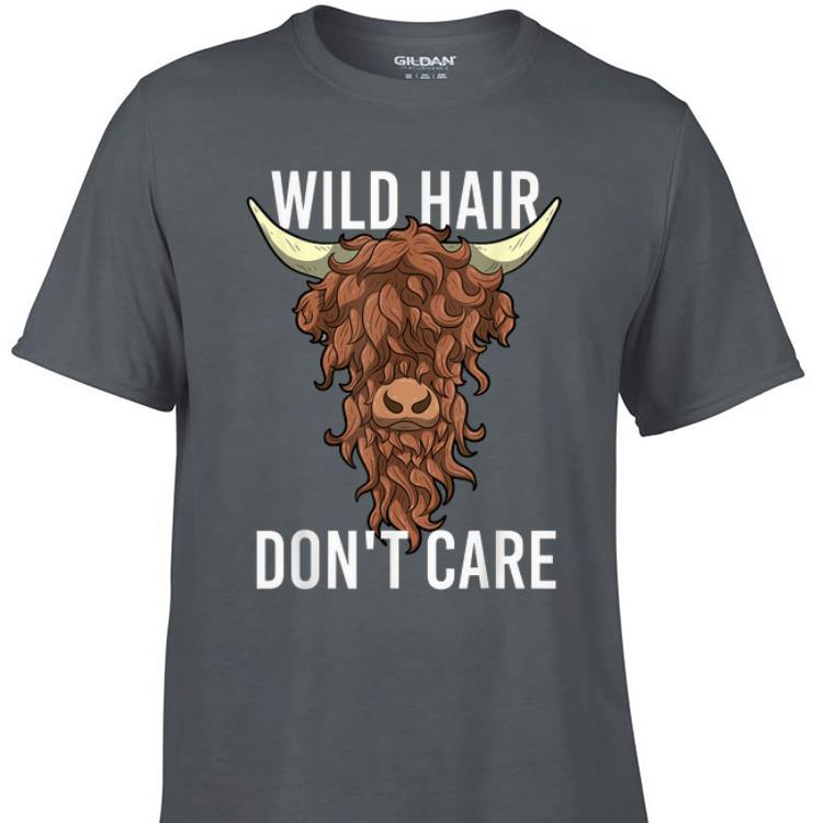 Awesome Highland Cow Wild Hair Don t Care shirt 1 - Awesome Highland Cow Wild Hair Don't Care shirt