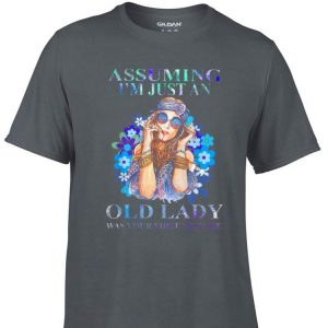 Awesome Hippie girl assuming I'm just an old lady was your first mistake shirt