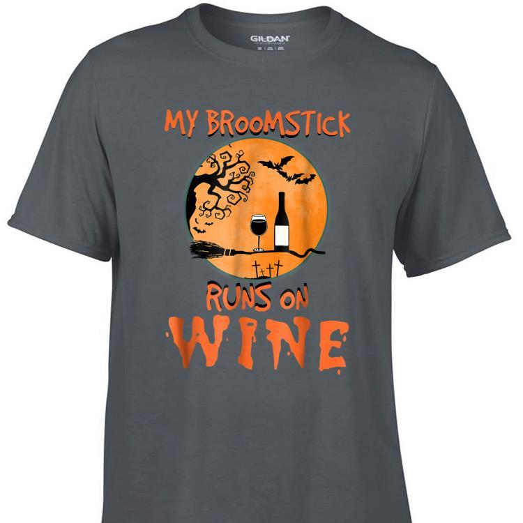 Awesome My Broomstick Runs On Wine Halloween shirt 1 - Awesome My Broomstick Runs On Wine Halloween shirt