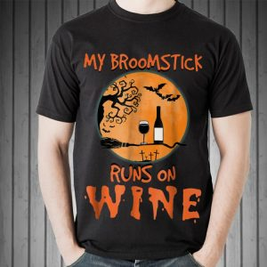 Awesome My Broomstick Runs On Wine Halloween shirt