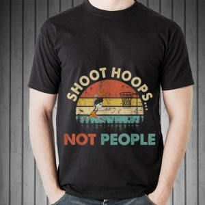 Awesome Shoot Hoops Not People Vintage shirt