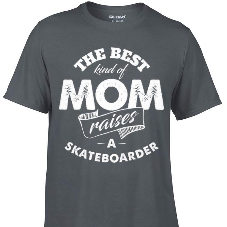 Awesome The best Kind Of Mom Raises A Skateboarder shirt 1 1 - Awesome The best Kind Of Mom Raises A Skateboarder shirt