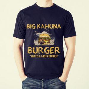 Funny Big Kahuna Burger That's A Tasty Burger Hawaii shirt 1