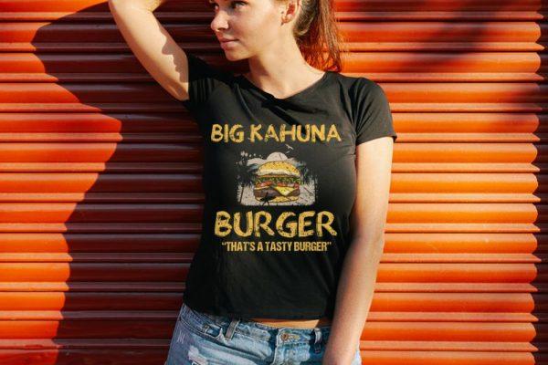 Funny Big Kahuna Burger That's A Tasty Burger Hawaii shirt