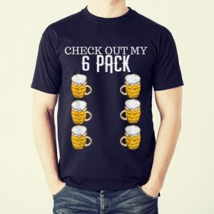 Funny Check Out My Six Pack Beer shirt