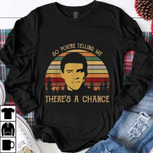 Funny Jim Carrey So You're Telling Me There's a Chance Vintage shirt
