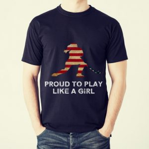 Funny Proud To Play Like A Girl American Flag shirt