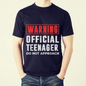 Funny Warning Official Teenager Do Not Approach shirt 1
