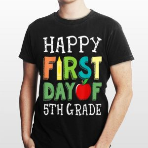 Happy First Day of 5th Grade T Back To School shirt