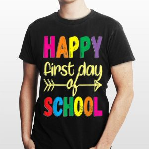 Happy First Day of School T Back To School shirt