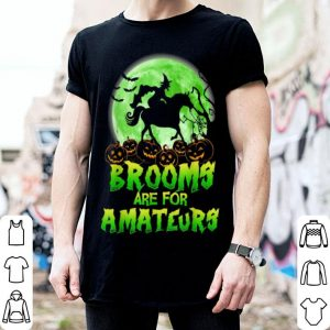 Hot Brooms Are For Amateurs Halloween Riding Horse shirt