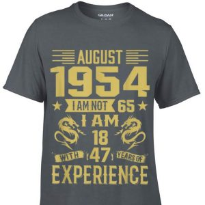 Top August 1954 I Am Not 65 I Am 18 With 47 Years Of Experience guy tee